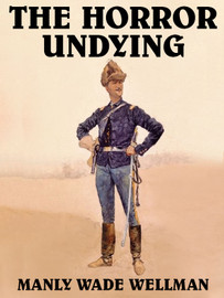 The Horror Undying, by Many Wade Wellman (epub/Kindle/pdf)