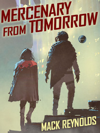 Mercenary from Tomorrow, by Mack Reynolds (epub/Kindle/pdf)