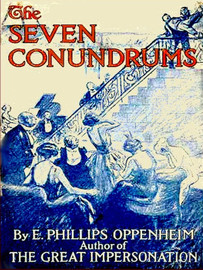The Seven Conundrums, by E. Phillips Oppenheim (epub/Kindle/pdf)