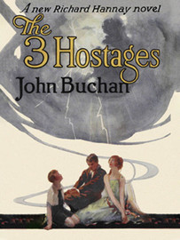 The Three Hostages (Richard Hannay #4), by John Buchan (epub/Kindle/pdf)