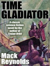 Time Gladiator, by Mack Reynolds (epub/Kindle/pdf)
