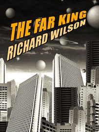 The Far King, by Richard Wilson (epub/Kindle/pdf)