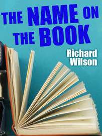 The Name on the Book, by Richard Wilson (epub/Kindle/pdf)