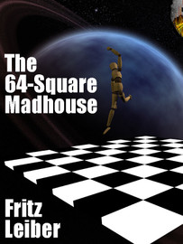 The 64-Square Madhouse, by Fritz Leiber (epub/Kindle/pdf)