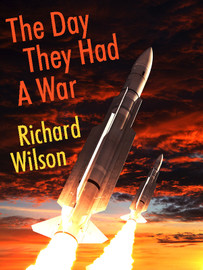 The Day They Had a War, by Richard Wilson (epub/Kindle/pdf)