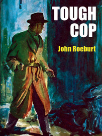 Tough Cop: A Johnny Devereaux Mystery, by John Roeburt (epub/Kindle/pdf)
