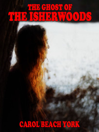 The Ghost of the Isherwoods, by Carol Beach York (epub/Kindle/pdf)