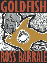 Goldfish, by Ross Barrale (epub/Kindle/pdf)