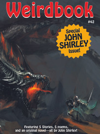 Weirdbook #42: Special John Shirley Issue, edited by Doug Draa (epub/Kindle/.pdf)