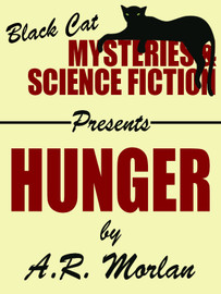 Hunger, by A.R. Morlan (epub/Kindle/pdf)