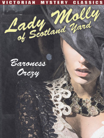 Lady Molly of Scotland Yard, by Baroness Orczy (epub/Kindle/pdf)