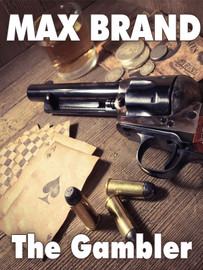 The Gambler, by Max Brand (epub/Kindle/pdf)