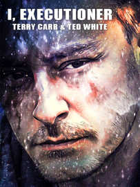 I, Executioner, by Ted White and Terry Carr (epub/Kindle/pdf)