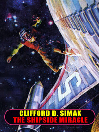 The Shipside Miracle, by Clifford D. Simak (epub/Kindle/pdf)