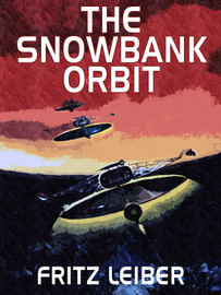 The Snowbank Orbit, by Fritz Leiber (epub/Kindle/pdf)