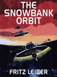 The Snowbank Orbit, by Fritz Leiber (epub/Kindle/pdf)