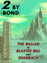 Two by Bond: The Ballad of Blaster Bill and Shadrach, by Nelson S. Bond (epub/Kindle/Pdf)