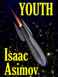 Youth, by Isaac Asimov (Epub/Kindle/pdf)