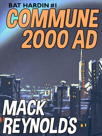 Commnune 2000 A.D., by Mack Reynolds (epub/Kindle/pdf)