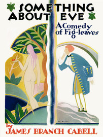 Something About Eve: A  Comedy  of  Fig-leaves, by James Branch Cabell (epub/Kindle)
