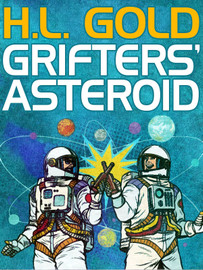 Grifters' Asteroid, by H. L. Gold (epub/Kindle)