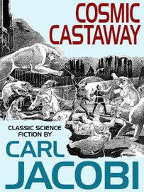 Cosmic Castaway, by Carl Jacobi (epub/Kindle)