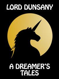 A Dreamer's Tales, by Lord Dunsany (epub/Kindle/pdf)