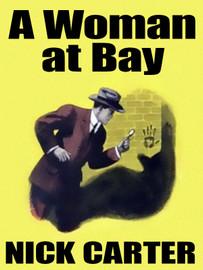 A Woman at Bay, by Nicholas Carter (epub/Kindle)