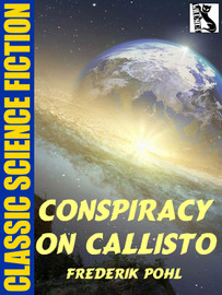 Conspiracy on Callisto, by Frederik Pohl (epub/Kindle)