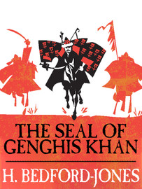 The Seal of Gengis Khan, by H. Bedford-Jones (epub/Kindle)