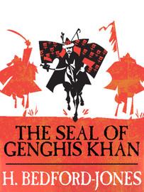 The Seal of Gengis Khan, by H. Bedford-Jones (epub/Kindle)