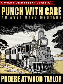 Punch with Care: An Asey Mayo Mystery, by Phoebe Atwood Taylor (epub/Kindle)