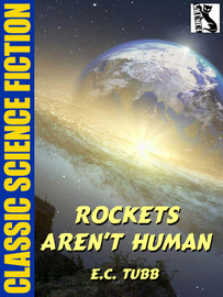 Rockets Aren't Human, by E.C. Tubb (epub/Kindle)