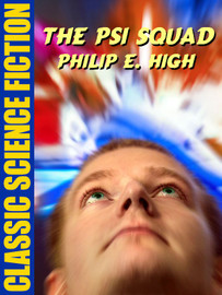 The Psi Squad by Philip E. High (epub/Kindle)