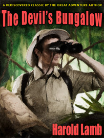 The Devil's Bungalow, by Harold Lamb (epub/Kindle) (epub/Kindle)
