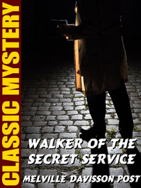 Walker of the Secret Service, by Melville Davisson Post (epub/Kindle)