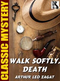 Walk Softly, Death, by Arthur Leo Zagat (epub/Kindle)