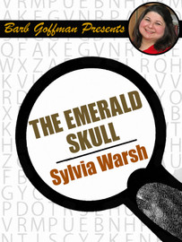 The Emerald Skull, by Sylvia Warsh [Barb Goffman Presents] (epub/Kindle)