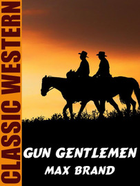 Gun Gentlemen, by Max Brand (epub/Kindle)