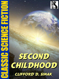 Second Childhood, by Clifford D. Simak (epub/Kindle)