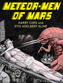 Meteor Men of Mars, by Harry Cord and Otis Adelbert Kline (epub/Kindle)