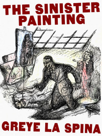 The Sinister Painting, by Greye La Spina (epub/Kindle)
