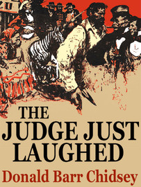 The Judge Just Laughed, by Donald Barr Chidsey