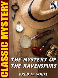 The Mystery of the Ravenspurs, by Fred M. White (Epub/Kindle)