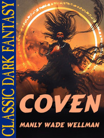 Coven, by Manly Wade Wellman (epub/Kindle)