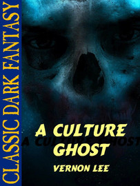 A Culture Ghost, by Vernon Lee (epub/Kindle)