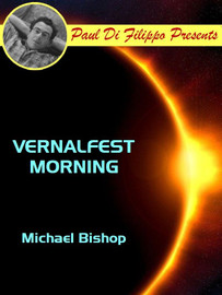 Vernalfest Morning, by Michael Bishop (epub/Kindle)
