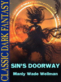 Sin's Doorway, by Manly Wade Wellman (epub/Kindle)