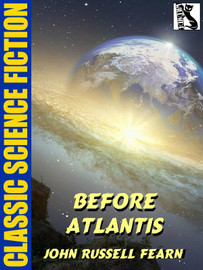 Before Atlantis, by John Russell Fearn (epub/Kindle)