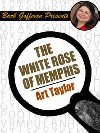 Barb Goffman Presents: The White Rose of Memphis, by Art Taylor (epub/Kindle)